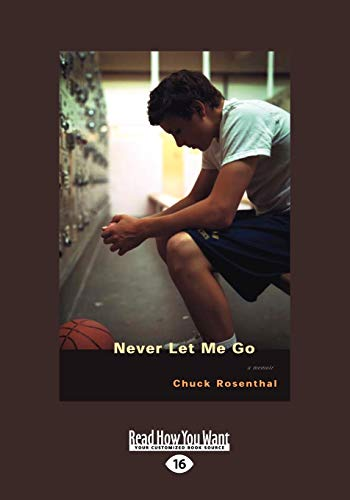 Never Let Me Go: A Portrait of Sexual Predation: Rosenthal, Chuck
