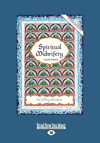 Spiritual Midwifery: Ina May Gaskin (Large Print 16pt) (1459647076) by Gaskin, Ina May