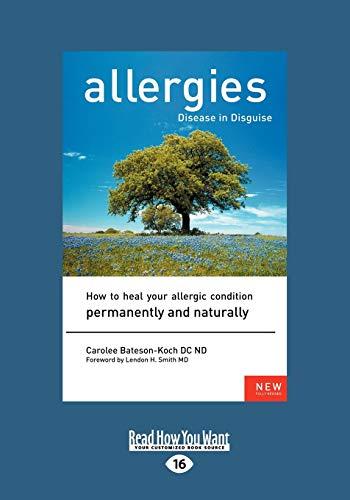 Allergies, Disease in Disguise: Carolee Bateson-Koch