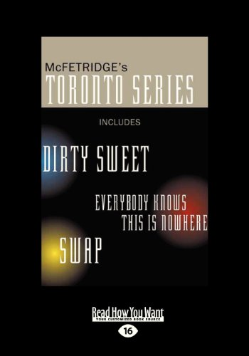 9781459650459: Toronto Series: Includes the Novels Dirty Sweet, Everybody Knows This Is Nowhere, and Swap (Large Print 16pt)