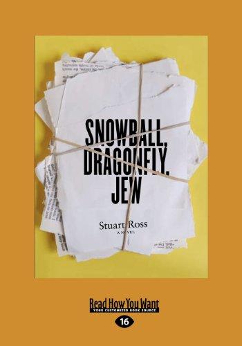 Snowball, Dragonfly, Jew: Stuart Ross