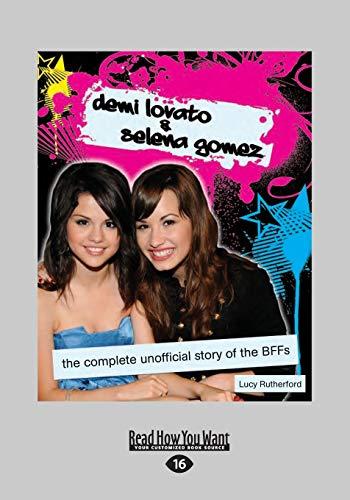 9781459652217: Demi Lovato & Selena Gomez: The Complete Unofficial Story of the Bffs (Large Print 16pt)