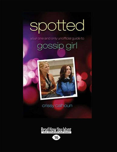 9781459652309: Spotted: Your One and Only Unofficial Guide to Gossip Girl