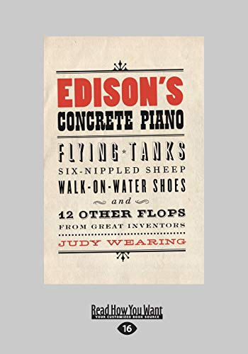 9781459652415: Edison's Concrete Piano: Flying Tanks, Six-Nippled Sheep, Walk-on-Water Shoes, and 12 Other Flops from Great Inventors