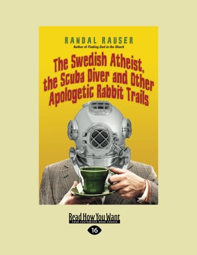 9781459652552: The Swedish Atheist, the Scuba Diver and Other Apologetic Rabbit Trails