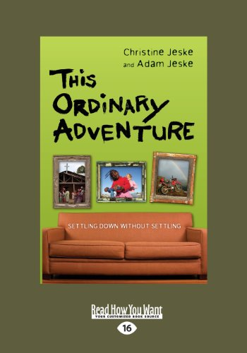 9781459652705: This Ordinary Adventure: Settling Down without Settling