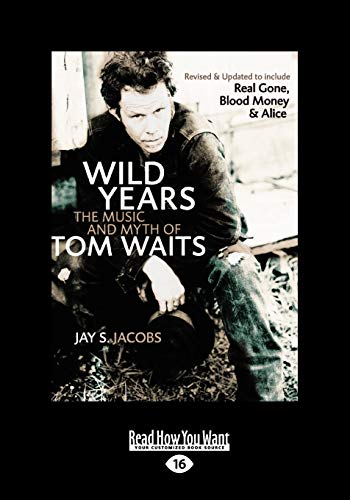 9781459653269: Wild Years: The Music and Myth of Tom Waits