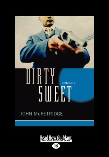 9781459653283: Dirty Sweet: A Mystery