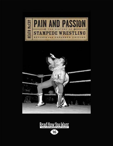 9781459653559: Pain and Passion: The History of Stampede Wrestling