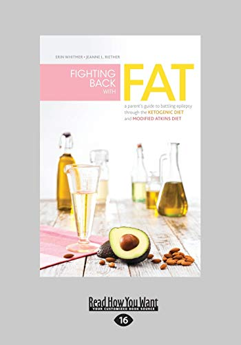 9781459654129: Fighting Back with Fat: A Parent's Guide to Battling Epilepsy through the Ketogenic Diet and Modified Atkins Diet