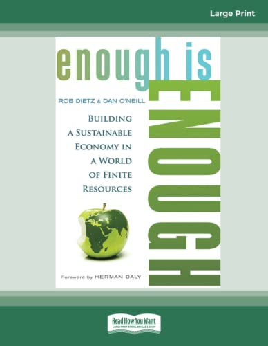9781459654198: Enough Is Enough: Building a Sustainable Economy in a World of Finite Resources (Large Print 16pt)