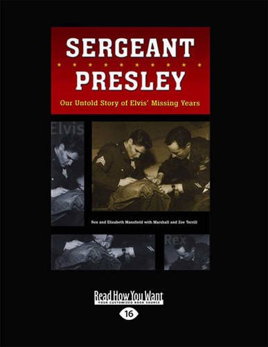 9781459654990: Sergeant Presley: Our Untold Story of Elvis' Missing Years