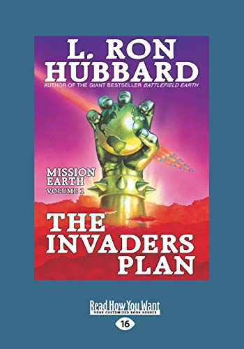 9781459655379: The Invaders Plan: Mission Earth the Biggest Science Fiction Dekalogy Ever Written: Volume One (Large Print 16pt)
