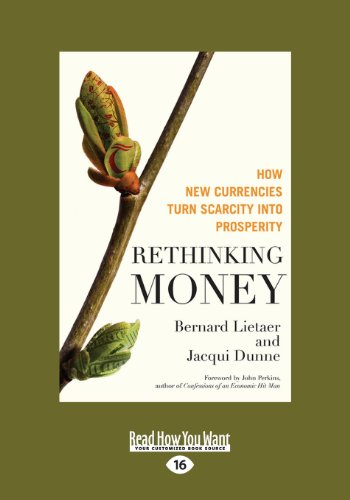 9781459657991: Rethinking Money: How New Currencies Turn Scarcity into Prosperity
