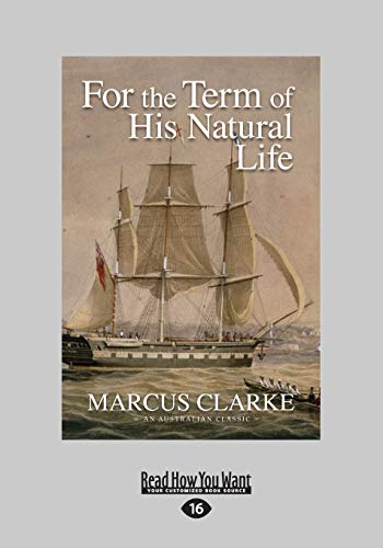 9781459658004: For the Term of His Natural Life (Large Print 16pt)