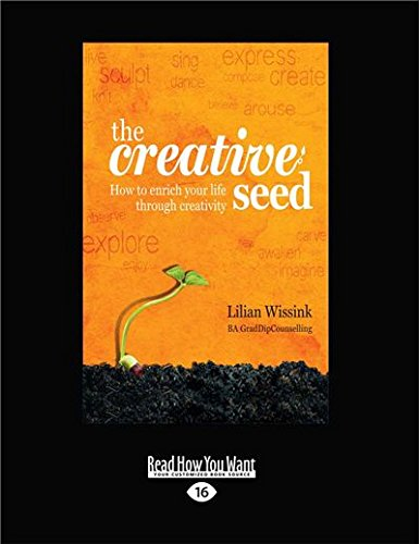 9781459658271: The Creative Seed: How to Enrich Your Life Through Creativity