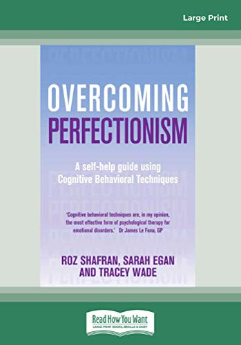 9781459658769: Overcoming Perfectionism: A Self-Help Guide Using Cognitive Behavioral Techniques (Large Print 16pt)