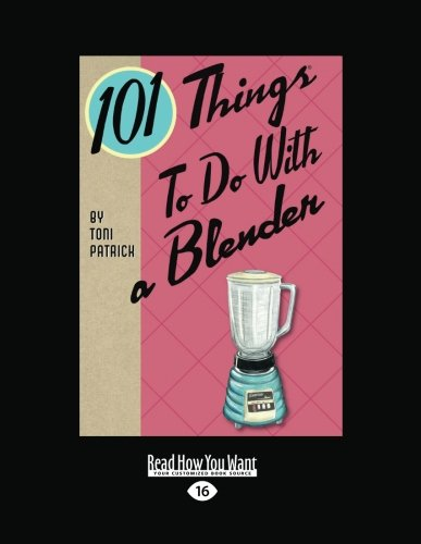 9781459659278: 101 Things to Do with a Blender