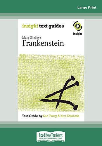 Frankenstein: Insight Text Guide: Sue Tweg