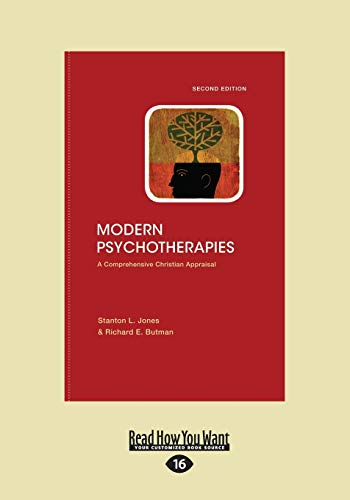 Modern Psychotherapies: A Comprehensive Christian Appraisal (Large Print 16pt) (1459660315) by Stanton L. Jones