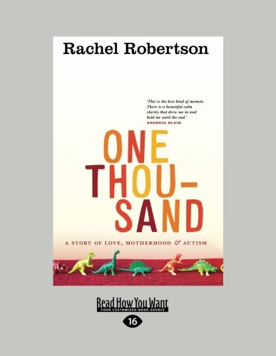 9781459661622: Reaching One Thousand: A Story of Love, Motherhood & Autism