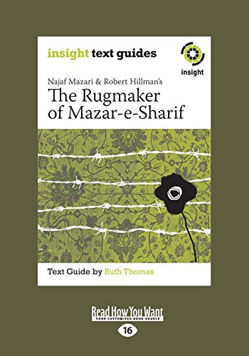 The Rugmaker of Mazar-e-Sharif: Insight Text Guide: Ruth Thomas