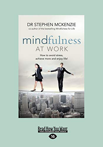9781459662735: Mindfulness at Work: How to Avoid Stress, Achieve More and Enjoy Life!