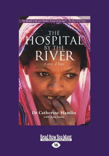 9781459663442: The Hospital by the River: A Story of Hope (Large Print 16pt)