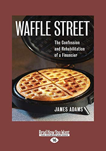 9781459665392: Waffle Street: The Confession And Rehabilitation Of A Financier (Large Print 16pt)