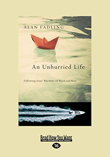 9781459665798: An Unhurried Life: Following Jesus' Rhythms Of Work And Rest