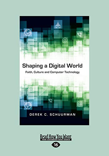 9781459665804: Shaping a Digital World: Faith, Culture and Computer Technology (Large Print 16pt)