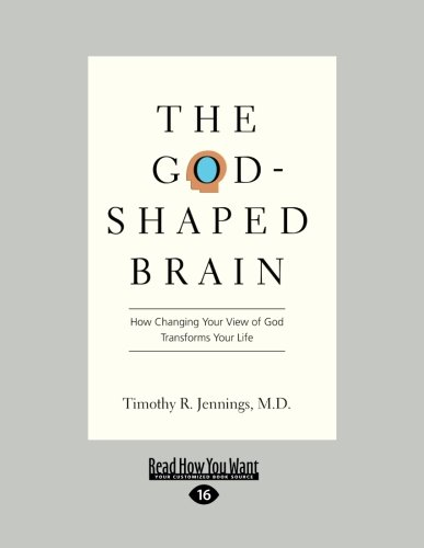 9781459665835: The God-Shaped Brain: How Changing Your View of God Transforms Your Life