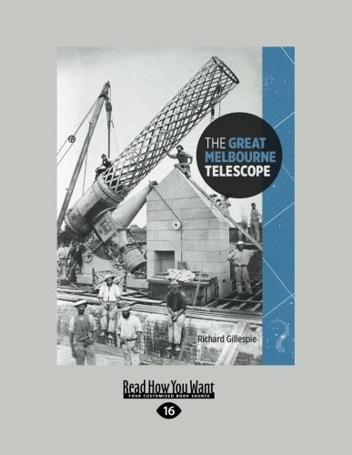 The Great Melbourne Telescope: Richard Gillespie