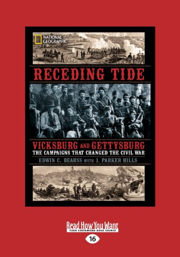 Receding Tide: Vicksburg and Gettysburg - the Campaigns That Changed the Civil War: Edwin C. Bearss...
