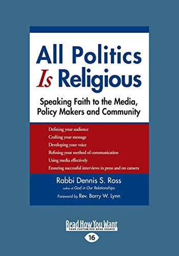 9781459669420: All Politics Is Religious: Speaking Faith to the Media, Policy Makers and Community (Large Print 16pt)