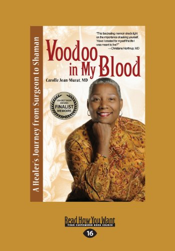 Voodoo in My Blood: A Healers Journey from Surgeon to Shaman Large Print 16pt: CarolleJean Murat