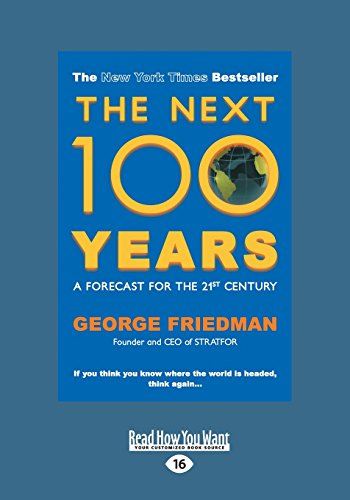 9781459669727: The Next 100 Years: A Forecast for the 21st Century (Large Print 16pt)