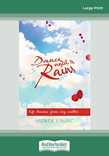 9781459670273: Dance Until It Rains: Life Lessons from My Mother (Large Print 16pt)