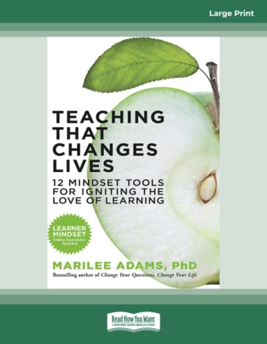 9781459670594: Teaching That Changes Lives: 12 Mindset Tools for Igniting the Love of Learning (Large Print 16pt)