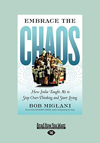9781459670624: Embrace The Chaos: How India Taught Me To Stop Overthinking And Start Living