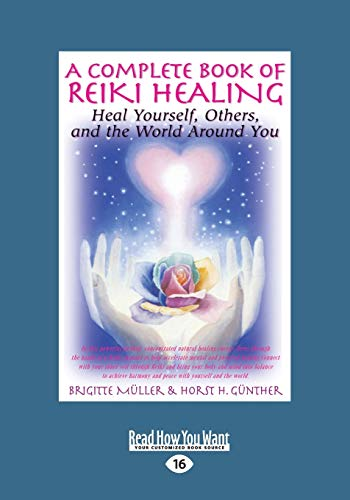 9781459671058: A Complete Book of Reiki Healing: Heal Yourself, Others and the World Around You