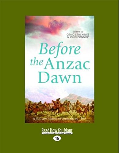 9781459671300: Before the Anzac Dawn: A Military History of Australia before 1915
