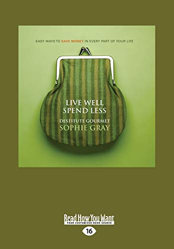 9781459672307: Live Well Spend Less: Easy Ways To Save Money In Every Part Of Your Life