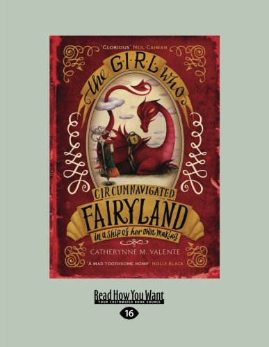 9781459672994: The Girl Who Cicumnavigated Fairyland in a Ship of Her Own Making (Large Print 16pt)