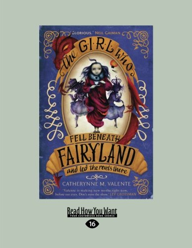 9781459673007: The Girl Who Fell Beneath Fairyland and LED the Revels There