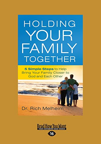 9781459674066: Holding Your Family Together: 5 Simple Steps to Help Bring Your Family Closer to God and Each Other