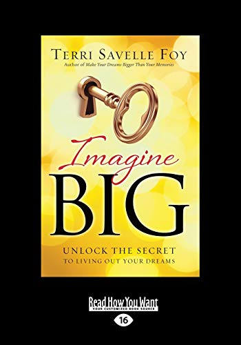 9781459674196: Imagine Big: Unlock The Secret To living Out Your Dreams