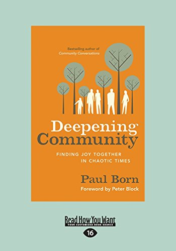 9781459675636: Deepening Community: Finding Joy Together In Chaotic Times Paul Born