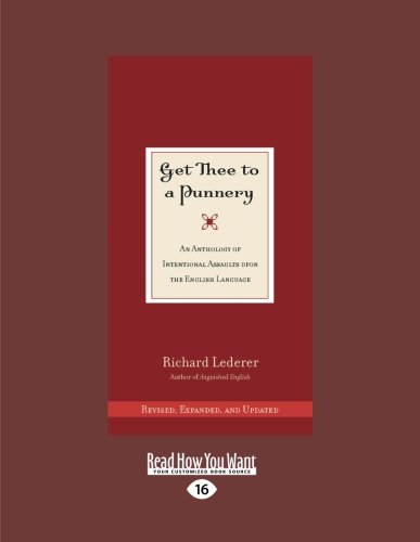 9781459675957: Get Thee To A Punnery: An Anthology Of Intentional Assaults Upon The English Language