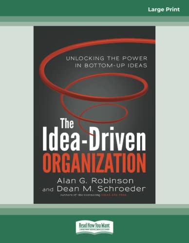 9781459676121: The Idea-driven Organization: Unlocking the Power in Bottom-up Ideas